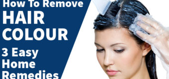 How To Remove Hair Colour – 3 Easy Home Remedies You Must Try Out