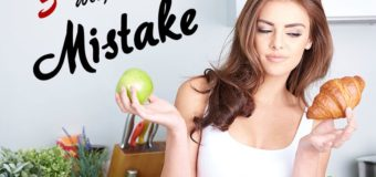 Top 5 Biggest Mistakes Which You Can Make During Weight Loss Diet