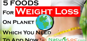 5 Foods For Weight Loss On Planet Earth Which You Need To Add Now